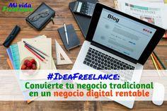 #Ideafreelance 16: convierte tu negocio tradicional en un negocio digital rentable#IdeasFreelance #IdeaFreelance #Negocio #NegocioDigital #TrabajaFreelance #MiVidaFreelance #GeneraIngresos #DineroExtra #TrabajaDesdeCasa #Home #Casa #Trabajar #Work #Consejos #Oportunidades #Negocios Blog, Electronics, Home, Business, Traditional, Tips, Blogging, Consumer Electronics