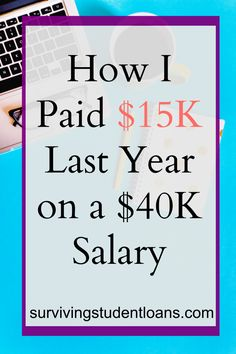 Learn how I was able to find ways to pay off $15K towards my debt when only making $40K a year. Only $26K was my takehome salary!