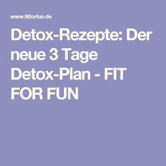 Detox-Rezepte:  Der neue 3 Tage Detox-Plan - FIT FOR FUN