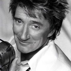 Rod Stewart..... love his voice, his sense of humour and the twinkle in his eye!!