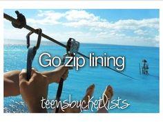 Go zip lining.