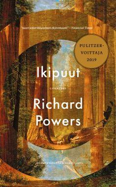 Ikipuut | Gummerus Kustannus Thriller, Books To Read, My Books, Library Books, Richard Powers, Kindle, Believe, National Book Award, Electronic