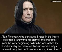 Alan Rickman knew it all along