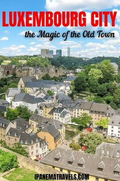 Discover the Luxembourg City Old Town - a lesser known UNESCO world Heritage Site. Learn about the fortifications and Old Town Grund. Travel to Luxembourg City in Europe to see its old town. Luxembourg City is the capital of one of the smallest countries in the world - Luxembourg