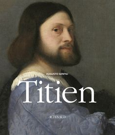 TITIEN : Titien (1488-1490 - 1576) est le contemporain de Vasari, Michel-Ange, Tintoret et Véronèse. Il reste le souverain indiscuté de la scène vénitienne durant trois quarts de siècle... www.artismirabilis.com/actualite-litteraire-et-musicale/LYON/2012/Titien-Augusto-Gentili.html www.artismirabilis.com/actualite-litteraire-et-musicale/LYON/archives/2012.html artismirabilis.com