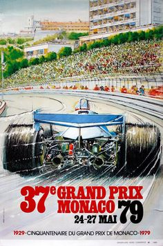 Grand Prix Monaco 1979 - Formula One Auto Racing - Vintage Sports Poster by Alain Giampaoli - Master Art Print - x F1 Posters, Travel Posters, Event Posters, Monte Carlo, Course Vintage, Gp F1, E Motor, Monaco Grand Prix, Car Illustration