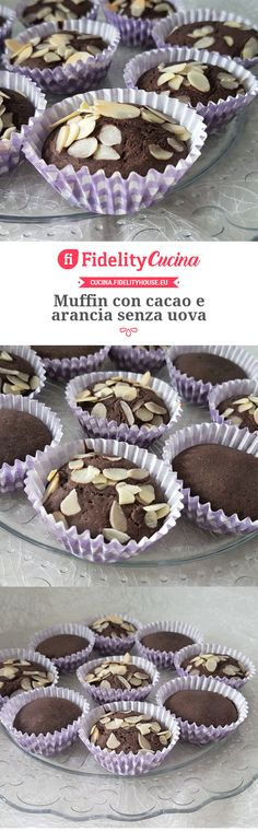 Muffin con cacao e arancia senza uova Cacao, Muffins, Drinks, Breakfast, Sweet, Desserts, Pastries, Tarts, Drinking