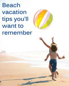 Beach vacation tips you'll want to remember.  ((Aaahh.. the **BEACH** :):)....))