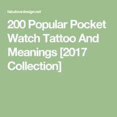200 Popular Pocket Watch Tattoo And Meanings [2017 Collection]