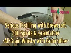 Serious Distilling with Brewcraft, Still Spirits & Grainfather - Grainfather Making Whiskey Part 1