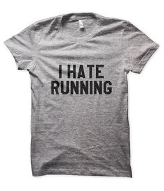 I Hate Running Tshirt Womens Mens Fashion Tshirts Funny Cool Trendy Gifts Plus Size Unisex on Etsy, $17.50
