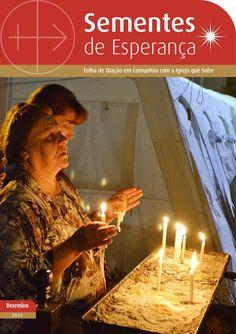 Sementes de Esperança   Dezembro de 2014  Folha de Oração em comunhão com os cristãos que sofrem www.fundacao-ais.pt