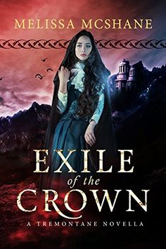 Exile of the Crown (The Crown of Tremontane Book 0) by Melissa McShane http://www.amazon.com/dp/B018ZZQOR4/ref=cm_sw_r_pi_dp_Fx2Gwb0G4WJHC
