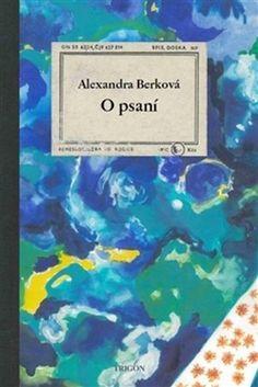 Berková Alexandra:O psaní