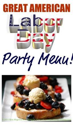 Labor Day Weekend is around the corner and we have the perfect menu for you! Why? It's easy to prepare - allowing you to enjoy the party too! It's budget-friendly so you can host a crowd for a holiday weekend BBQ. It's DELICIOUS and incorporates all the fresh flavors of summer, like corn, tomatoes and berries! It's special - after a summer of hamburgers and hotdogs this menu is a standout!