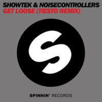Showtek & Noisecontrollers - Get Loose (Tiesto Remix) by onlynewmusic on SoundCloud
