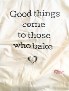 """ Good things come to those who bake"" Tea Towels, Good Things, T Shirts For Women, Baking, Shopping, Accessories, Patisserie, Bread, Bakken"