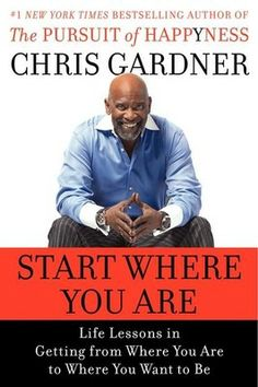 Start Where You Are : Life Lessons in Getting from Where You Are to Where You Want to Be: Book