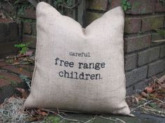 careful free range children, lol! (LOVE this. i believe the burlap can be printed with an inkjet printer. i have a laser printer so i can't make these)