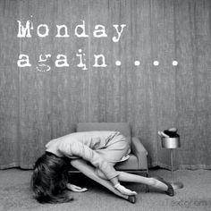 Monday again quotes quote monday monday quotes. this pic is so funny Monday Again, Monday Monday, Monday Morning, Monday Blues, Manic Monday, Hello Monday, Sunday Night, January Blues, Lazy Morning