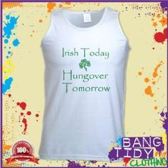 St Patricks Day Irish Today Hungover Tomorrow Funny Slogan Mens Vest  Our Price: £10.97