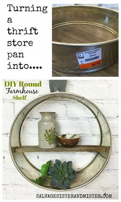 Thrift store transformation - taking a thrift store pan and turning it into a farmhouse round shelf. Thrift store transformation - taking a thrift store pan and turning it into a farmhouse round shelf. Diy Home Decor Projects, Diy Home Crafts, Decor Ideas, Decor Crafts, Craft Ideas, Craft Projects, Decorating Ideas, Mason Jar Crafts, Mason Jar Diy