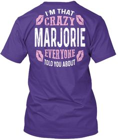 I'm That Crazy Marjorie ! Purple T-Shirt Back