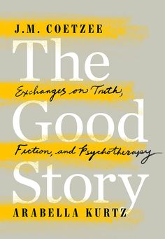 The Good Story / Coetzee on Behance Book Cover Design, Book Design, Books To Buy, Books To Read, The Art Of Storytelling, Beautiful Book Covers, Book Jacket, Reading Lists, Thought Provoking