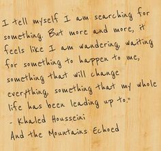 Khaled Housseini, And the Mountains Echoed Book Qoutes, Writer Quotes, Poem Quotes, Khaled Hosseini Quotes, Favorite Quotes, Best Quotes, And The Mountains Echoed, Book Extracts, Typography Quotes