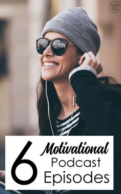 These six podcast episodes have changed my life. If you want more motivation then listen to these podcasts that will help you stay motivated.