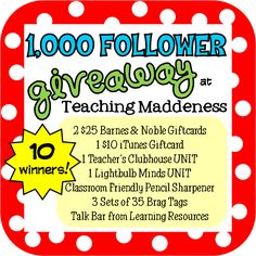 *Teaching Maddeness*  Awesome teacher giveaways this week!!!  BN giftcards, iTunes giftcard, Teacher's Clubhouse unit, Lightbulb Minds unit, super-quiet pencil sharpener, 3 sets of 35 Brag Tags, and Talk Bar from Learning Resources!!