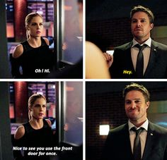 """Hi! Nice to see you use the front door for once"" - Felicity and Oliver #Arrow"