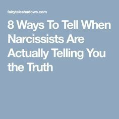 How To Get A Narcissist To Tell You The Truth