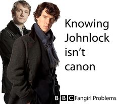 BBC Fangirl Problems <---- But Martin said that he and the writers where talking about adding it in (we never got a yes or no on that topic *yay*) ANNNNDD he also ships Sherlock and John!! <3 <3 <3 <3