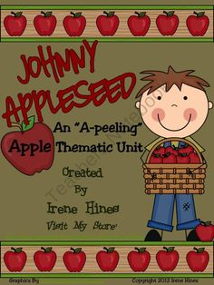 """Johnny Appleseed : An """"A-peeling"""" Apple Thematic Unit or Back-To-School unit. Based On Common Core Standards This unit has 84 pages of ideas, information, activities, projects and printables that correlate with the theme of Apples and Johnny Appleseed. $"""