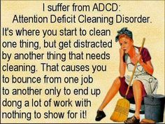Mix this with OCD and its pure trouble; it takes me all day just to clear the breakfast table. ;) LM