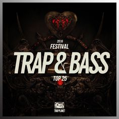 VA - Top 25 Festival Trap & Bass 2016 Trap Music, Edm, Bass, Lowes, Double Bass