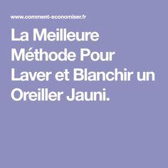 La Meilleure Méthode Pour Laver et Blanchir un Oreiller Jauni.