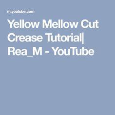 Yellow Mellow Cut Crease Tutorial  Rea_M - YouTube