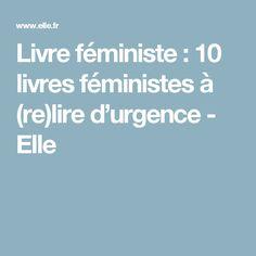 Livre féministe : 10 livres féministes à (re)lire d'urgence - Elle