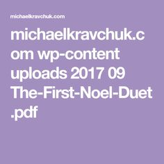 michaelkravchuk.com wp-content uploads 2017 09 The-First-Noel-Duet.pdf