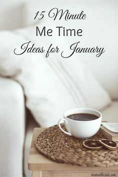 15 Minute Me Time ideas for January with indoor and outdoor ideas for you to choose from, based on temperatures in your area. via @momontheside