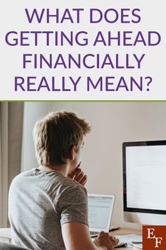 What Does Getting Ahead Financially Really Mean? | Everything Finance Pay Yourself First, Debt Repayment, Roth Ira, Money Problems, Current Job, Finance Blog, Financial Success, Stressed Out, Get The Job