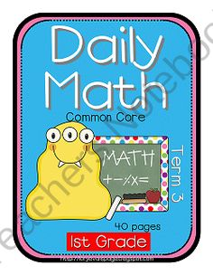 Grade 1 Common Core Daily Math Term 3 product from Lorys-Page on TeachersNotebook.com