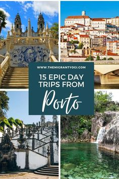 15 incredible day trips from porto – the migrant yogi
