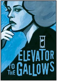 """Poster for """"Elevator to the Gallows (Ascenseur Pour l'Échafaud)"""" dir. Louis Malle) (art by French New Wave artist Clément Hurel). I will only recommend the best, most approachable foreign films because most people hate subtitles. Free Online Movie Streaming, Streaming Tv Shows, Streaming Movies, New Wave Artists, Francois Truffaut, French New Wave, French Movies, Gallows, Movies 2019"""