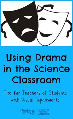Using drama in the science classroom with students who are blind or visually impaired