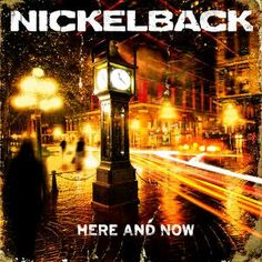 Album Review : Nickelback - Here and Now | Planet Ill