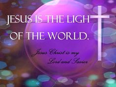 Then spake Jesus again unto them, saying, I am the light of the world: he that followeth me shall not walk in darkness, but shall have the light of life. (John 8:12)