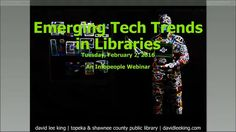Technology has changed the face of libraries, and is continuing to change how we work and how we deliver services to customers. As part of the Emerging Tech Trends series, this webinar introduces emerging technology trends and tipping points, and how these emerging trends are re-shaping library services. Some of the topics that will be covered include: the internet of things, mobile technology, consumer technology, wearable technology, and smart machines (robots, self-driving cars and other…